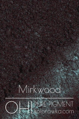 OH! PURE PIGMENT Mirkwood